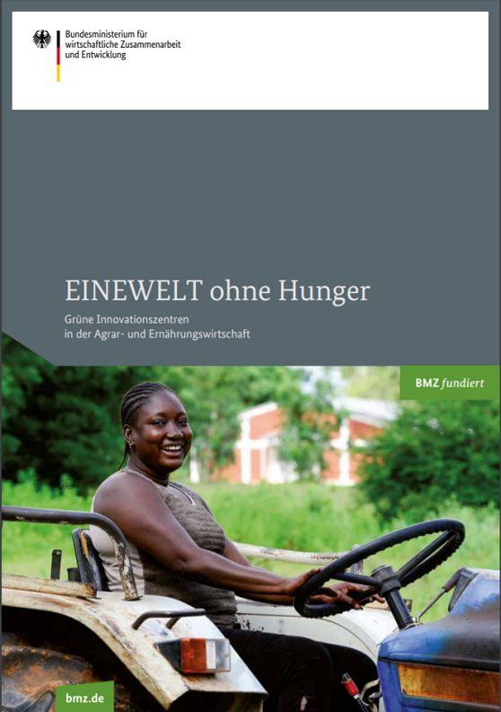 EINEWELT ohne Hunger - Grüne Innovationszentren in der Agrar- und Ernährungswirtschaft